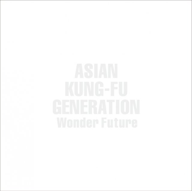 ASIAN KUNG-FU GENERATION - Wonder Future
